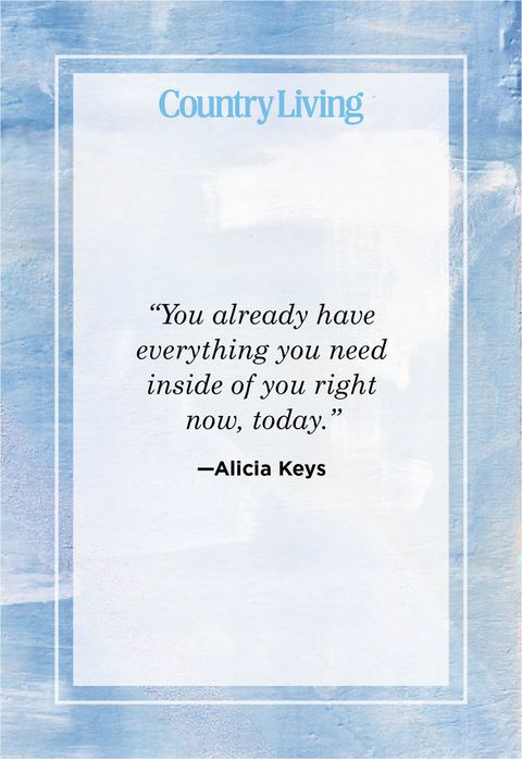 you already have everything you need inside of you right now today