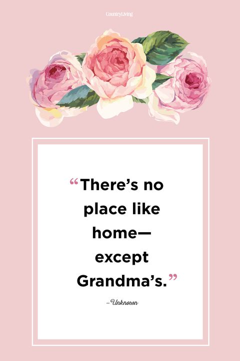 grandma quotes theres no place like