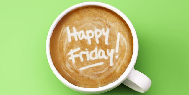 20 Best Friday Quotes - Happy Friday Quotes to Start the Weekend