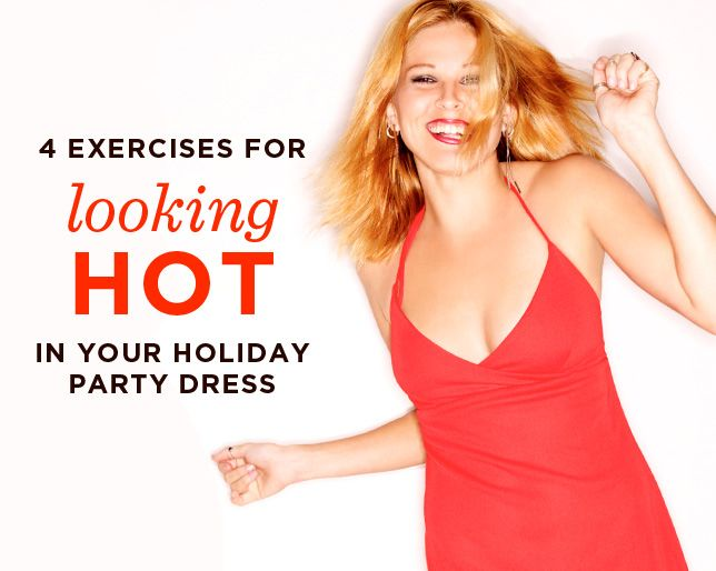 4 Exercises for Looking HOT in Your Holiday Party Dress