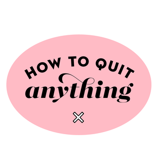 how to quit anything