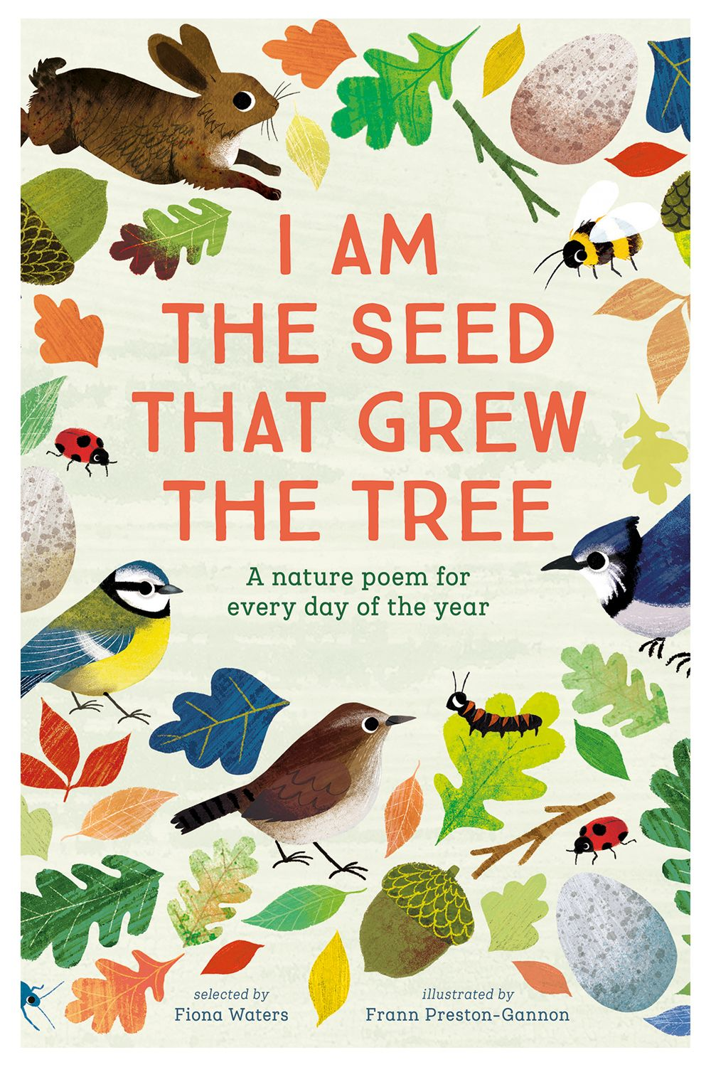 I Am the Seed That Grew the Tree by Fiona Waters (illustrated by Frann Preston-Gannon)