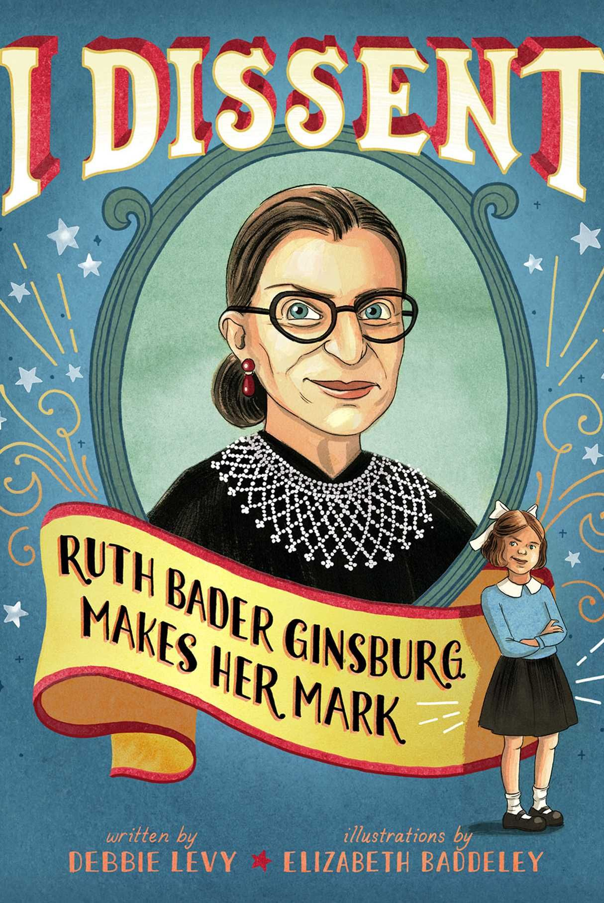 i dissent ruth bader ginsburg makes her mark nonfiction books for kids