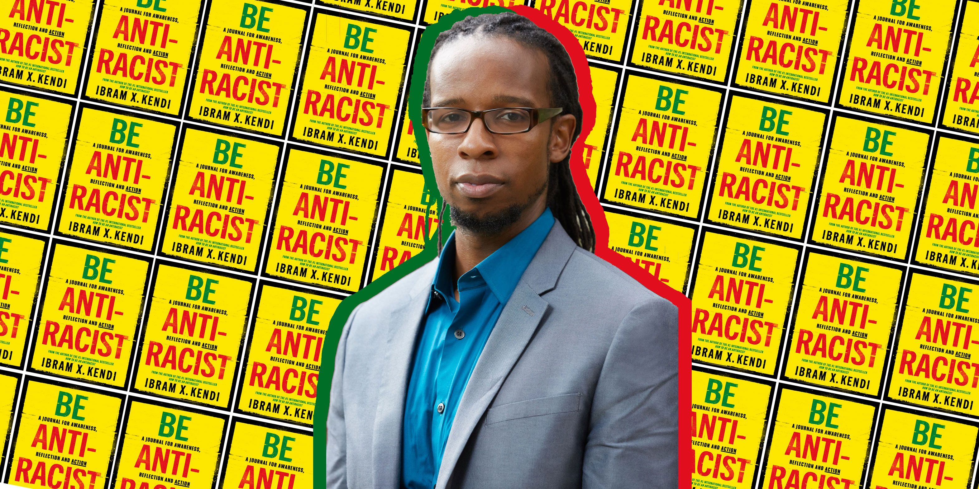 "Ibram X Kendi: ""The Status Quo Is Racism"""