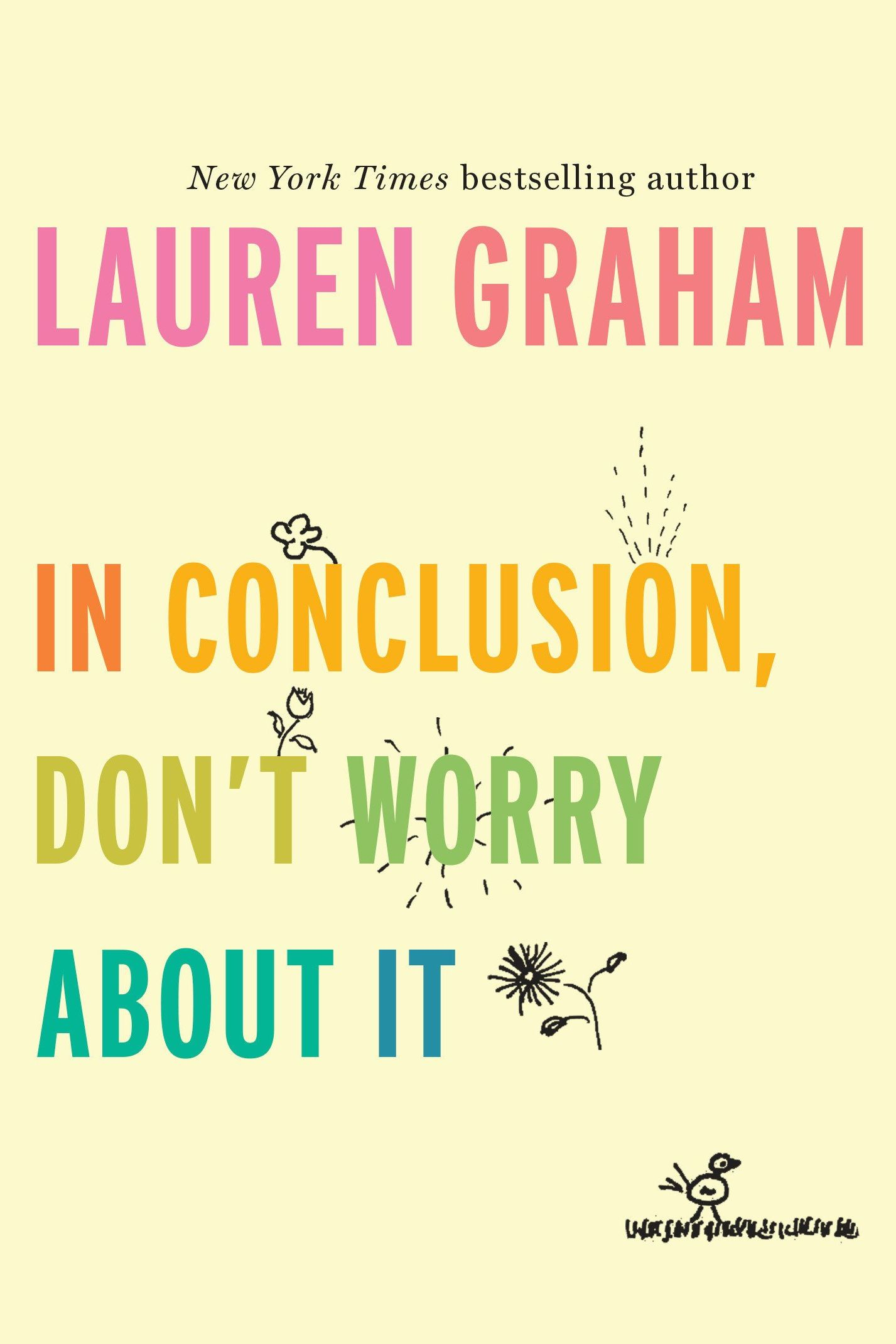 'In Conclusion, Don't Worry About It' by Lauren Graham