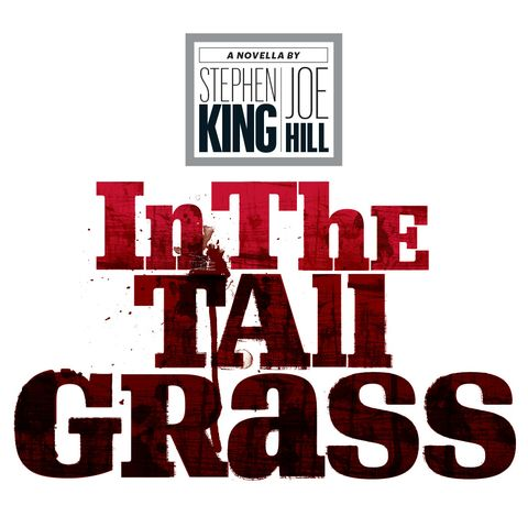 Read The Into The Tall Grass Story By Stephen King That Inspired