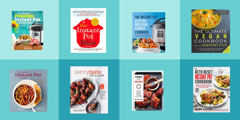 11 best instant pot cookbooks 2018 top pressure cooker cookbooks