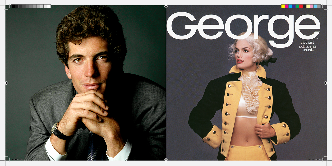 In the '90s, John F. Kennedy Jr. founded and edited a revolutionary magazine called George, which covered politics like it was pop culture. Was it folly—or a glimpse of the Trumpian future?