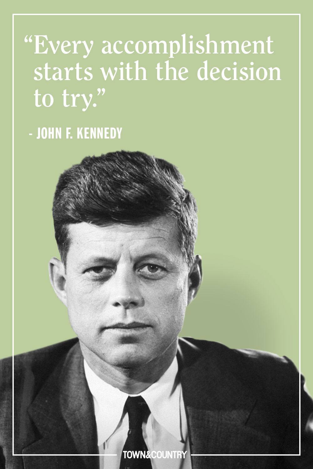 Image of: Jfk Jfk Quotes Town Country Magazine 12 Best Jfk Quotes Of All Time Famous John F Kennedy Quotes