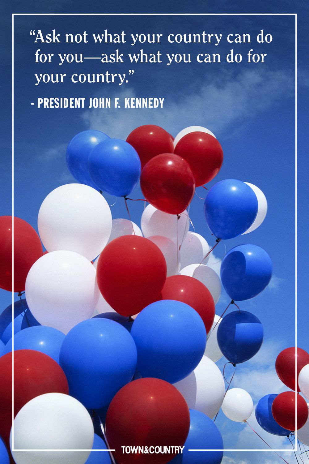 """""""Ask not what your country can do for you—ask what you can do for your country."""" —President John F. Kennedy"""
