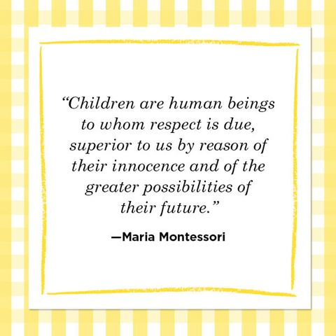 """""""children are human beings  to whom respect is due,  superior to us by reason of  their innocence and of the  greater possibilities of  their future""""  —maria montessori"""