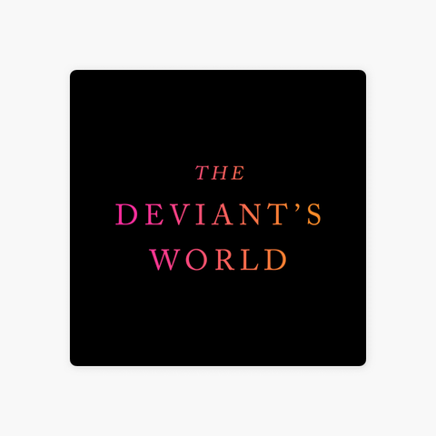 lgbtq history podcaststhe deviant's world