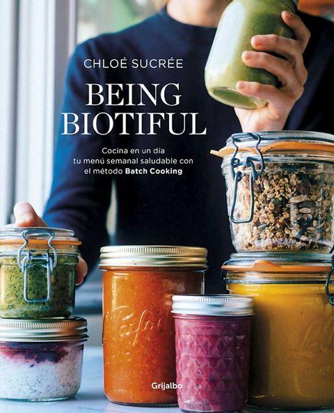 Libro Being Biotiful sobre Batch Cooking