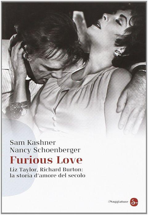 furious love liz taylor, richard burton la storia d'amore del secolo