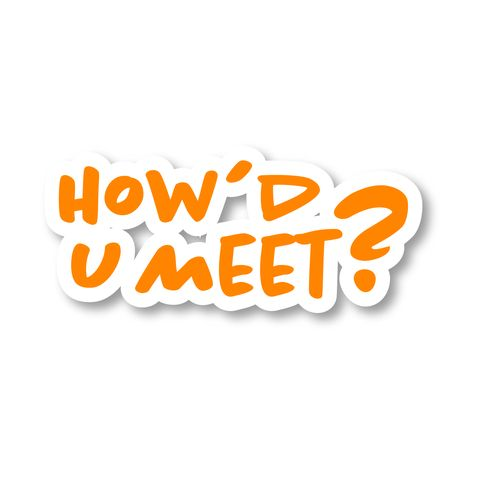 the how'd u meet podcast logo shows the title in a bold orange font