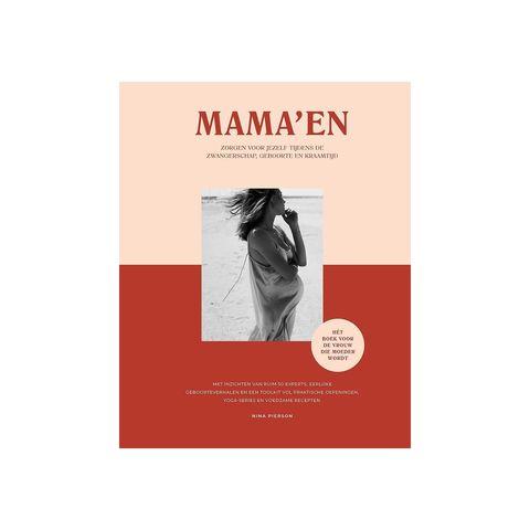 mama'en hét boek voor de vrouw die moeder wordt zorgen voor jezelf tijdens de zwangerschap, geboorte en kraamtijd