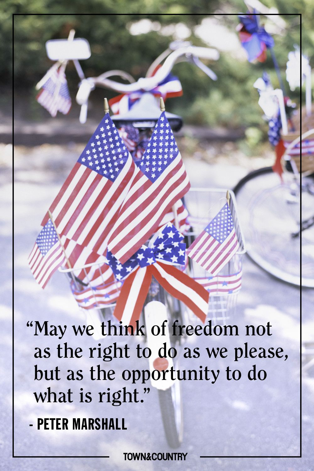 """""""May we think of freedom not as the right to do as we please, but as the opportunity to do what is right."""" — Peter Marshall"""