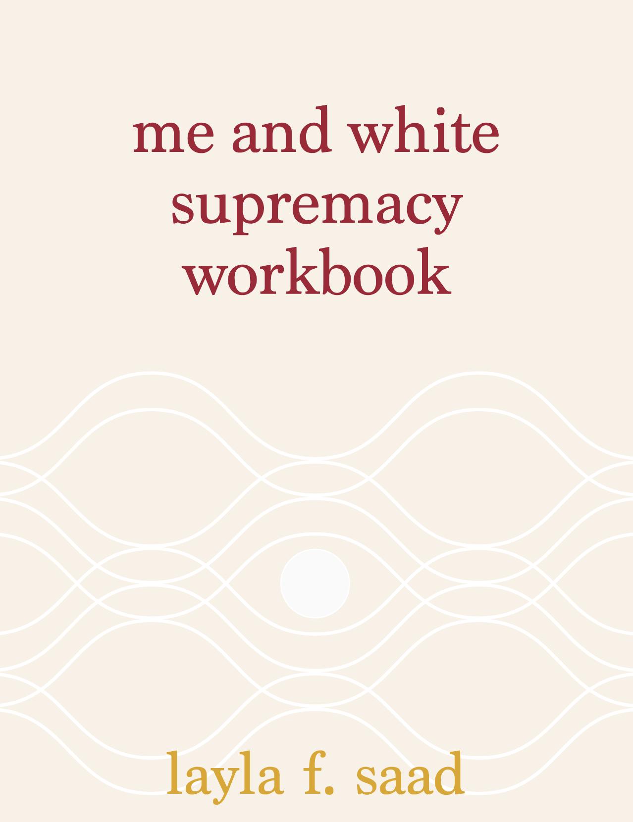 Me and White Supremacy Workbook