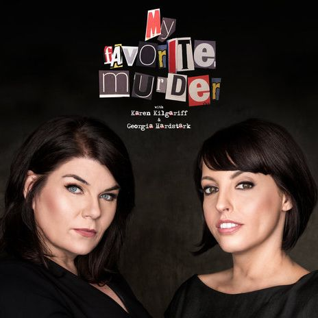 true crime podcasts - my favorite murder
