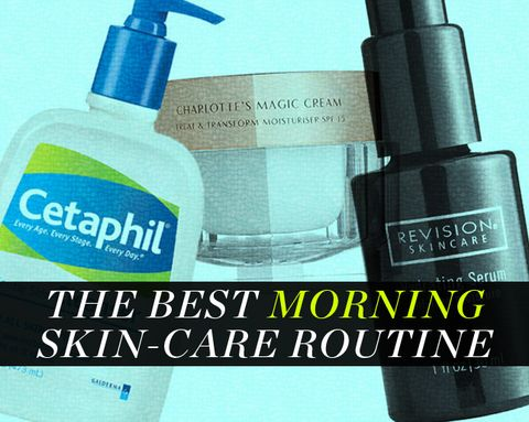 The Best Morning Skin-Care Routine