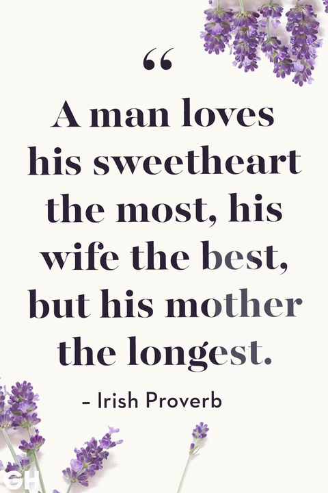 Mother's Day Quotes Irish Proverb Man Loves His Mother The Longest