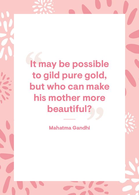 """""""it may be possible to gild pure gold, but who can make his mother more beautiful"""""""
