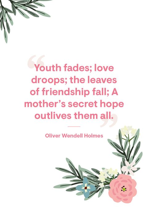 """""""youth fades love droops the leaves of friendship fall a mother's secret hope outlives them all"""""""