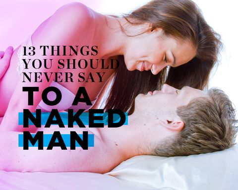 13 Things You Should NEVER Say to a Naked Man