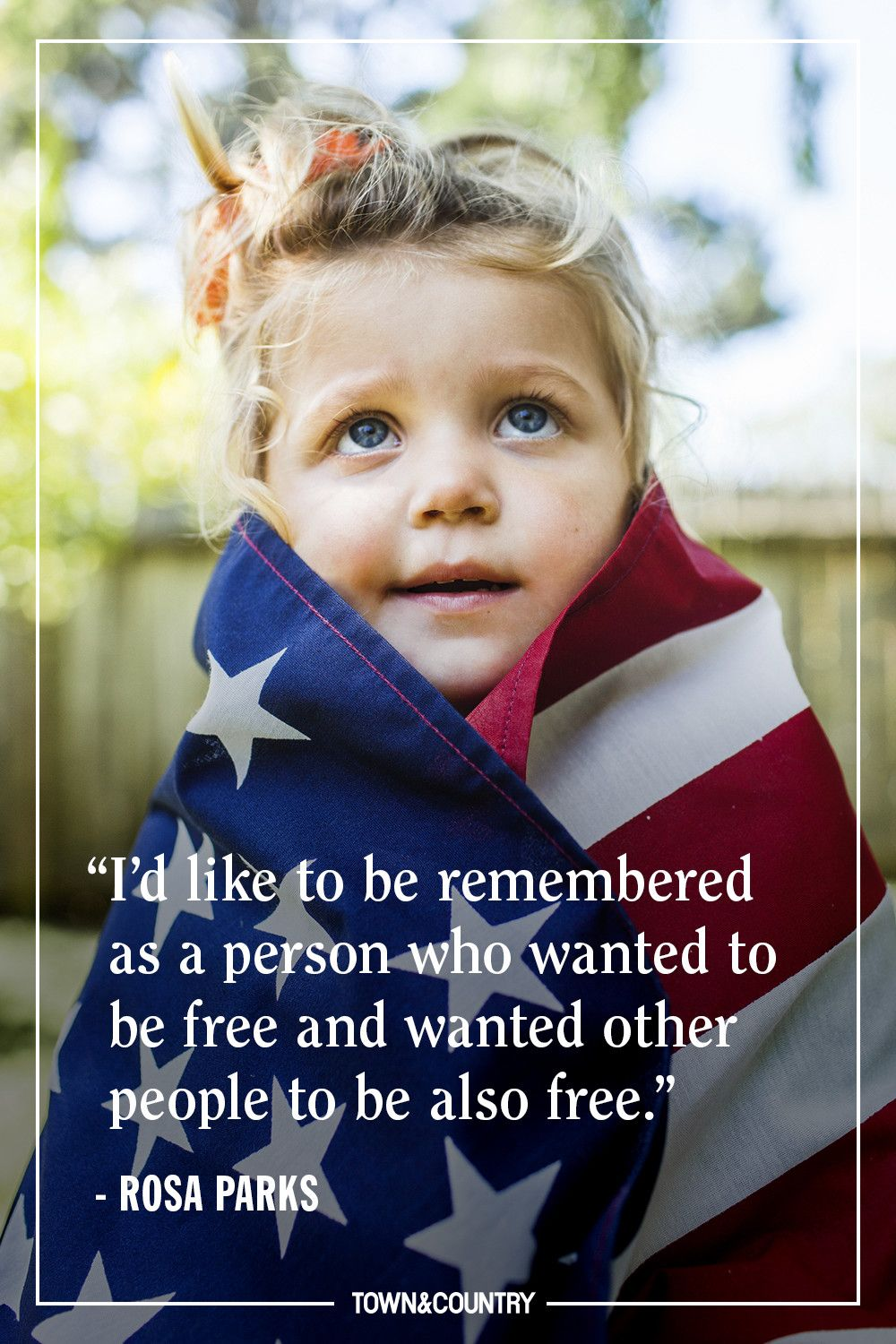 """""""I'd like to be remembered as a person who wanted to be free and wanted other people to be also free."""" —Rosa Parks"""