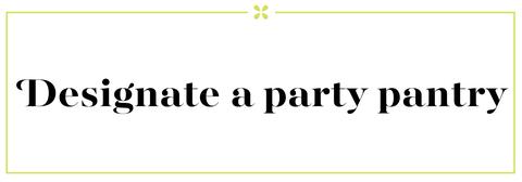 designate a party pantry
