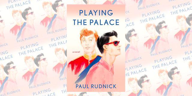 playing the palace  paul rudnick