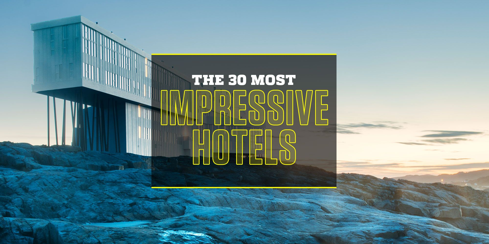 The World's 30 Most Impressive Hotels