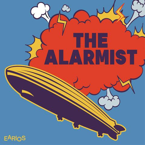 best podcasts 2019 - The Alarmist