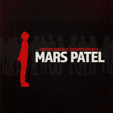 Podcasts for Kids - The Unexplainable Disappearance of Mars Patel