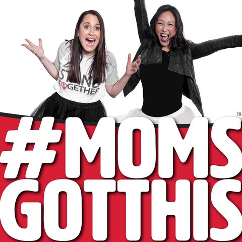 podcast for women - #momsgotthis