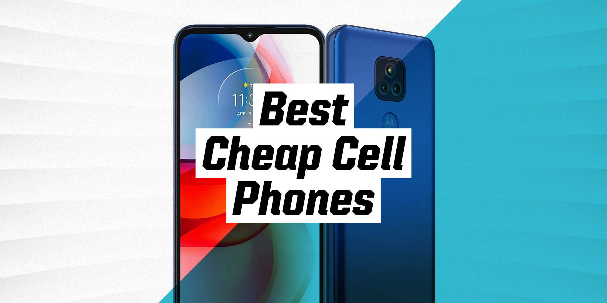 The 8 Best Cheap Cell Phones to Buy Right Now