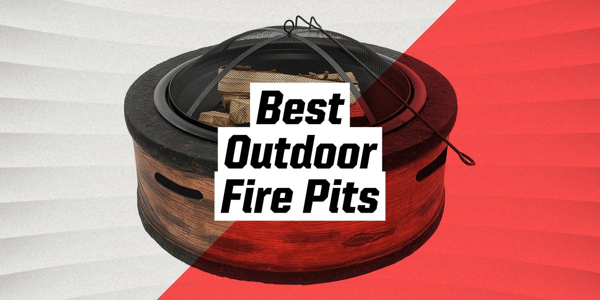 8 Best Fire Pits For 2021 Outdoor Fire Pit Reviews
