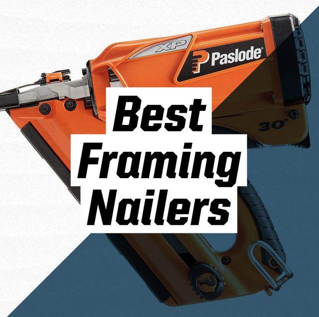 best framing nailers