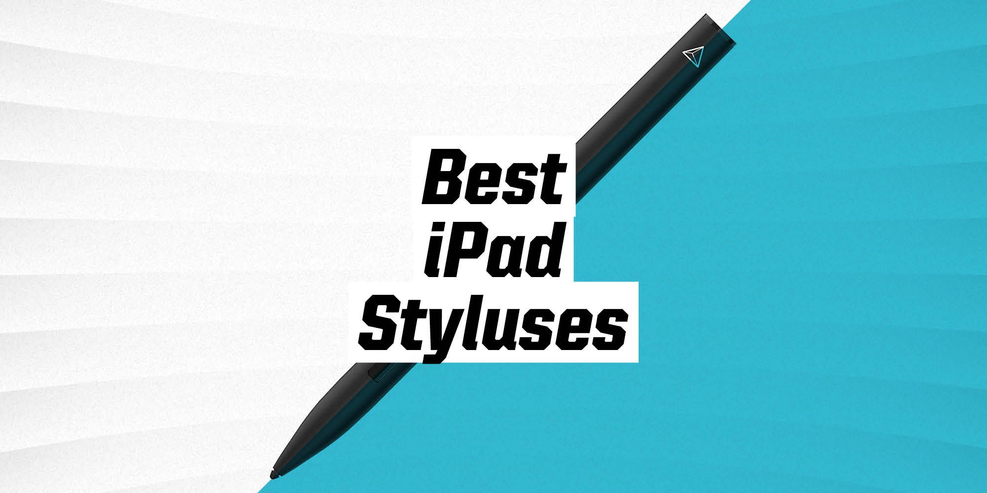The Best Styluses for Your iPad