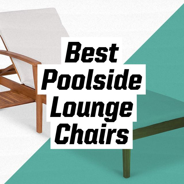 best poolside lounge chairs