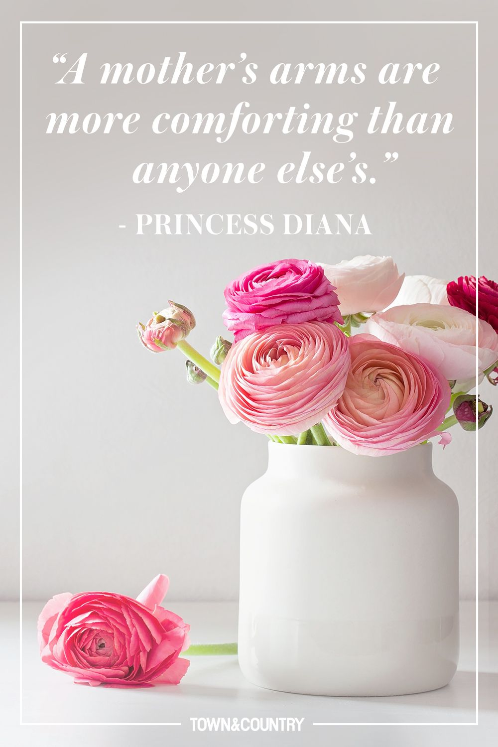 """""""A mother's arms are more comforting than anyone else's."""" - Princess Diana"""