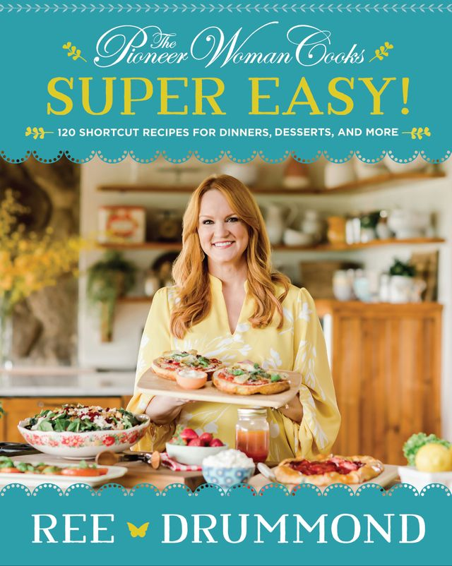"""ree drummond the pioneer woman's new cookbook """"super easy"""" is available for preorder"""