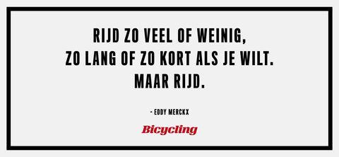 Eddy Merckx -20 inspirerende quotes van bekende wielrenners