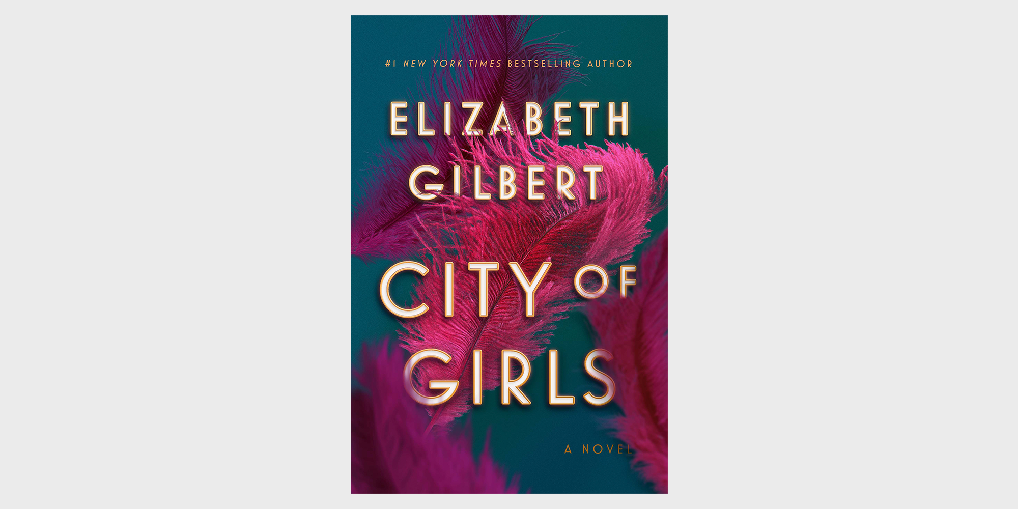 Elizabeth Gilbert's 'City of Girls' Lives Up to the Hype