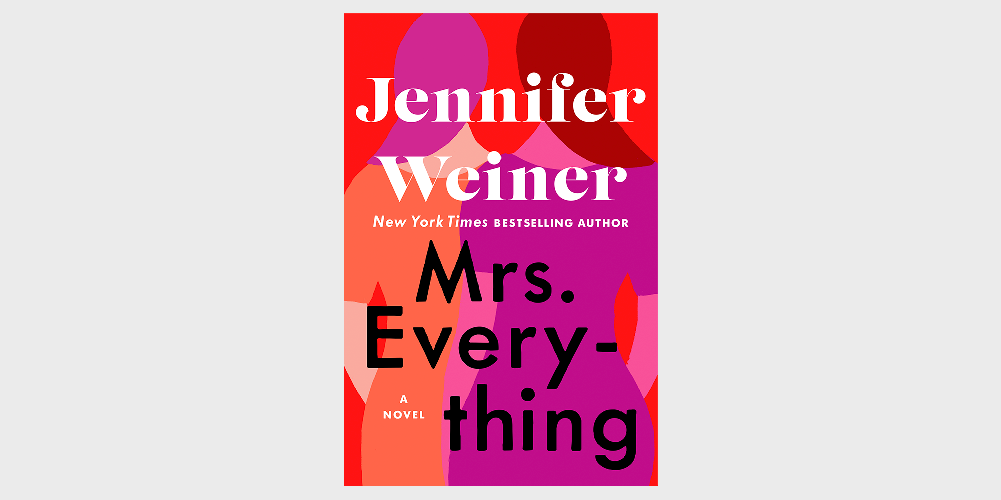 Jennifer Weiner's 'Mrs. Everything' Is Untraditional in Every Sense