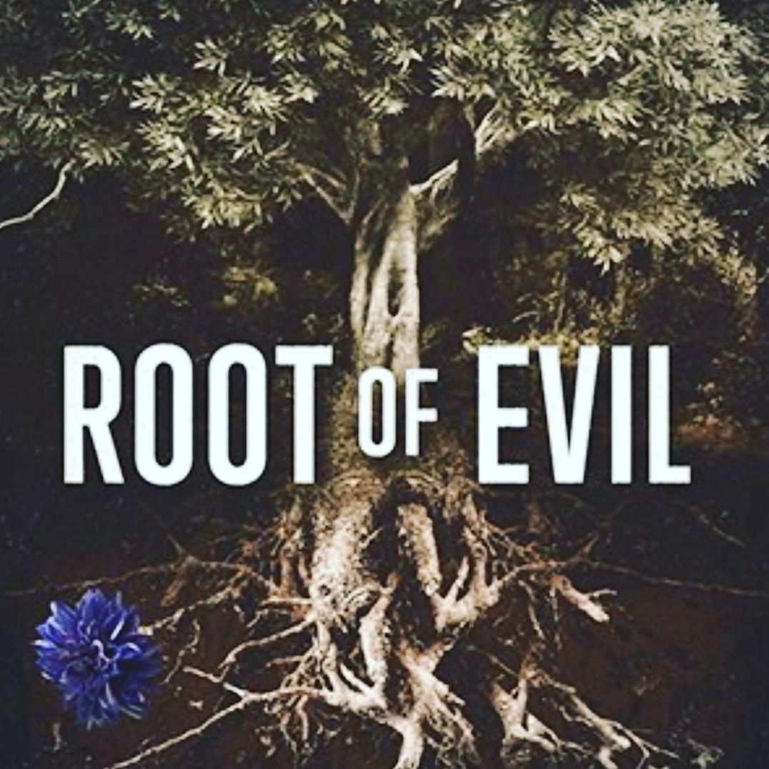 Root of Evil - Best True Crime Podcast