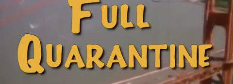 the text, full quarantine with the golden gate bridge in the background, spoofing the Full House title sequence