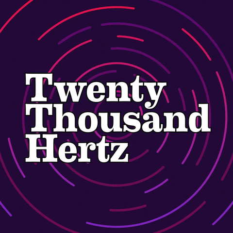 a purple kin centric background with the words twenty thousand hertz superimposed in white