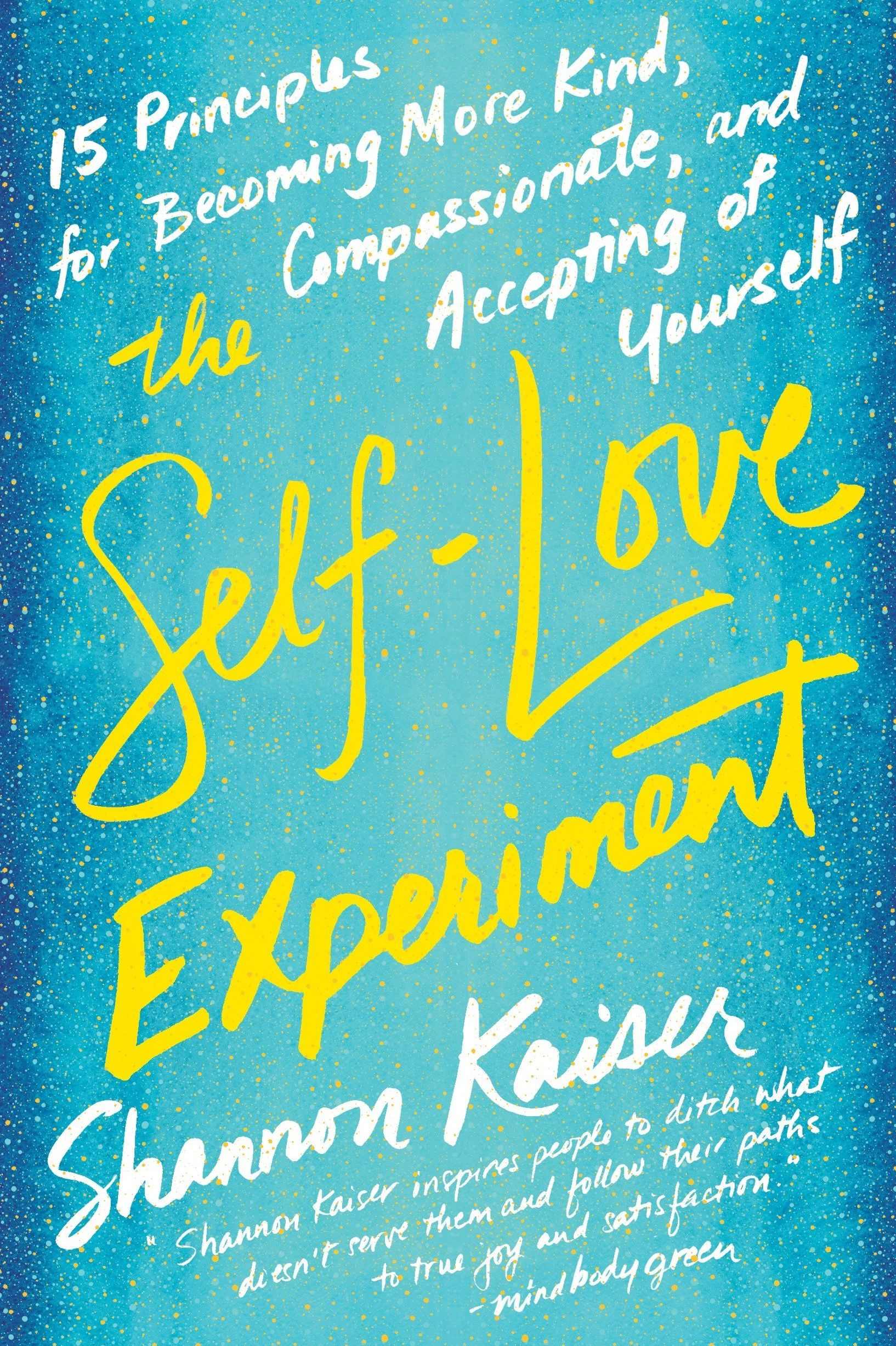 'The Self-Love Experiment' by Shannon Kaiser