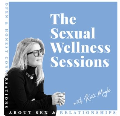 sex podcast kate moyle the sexual wellness sessions